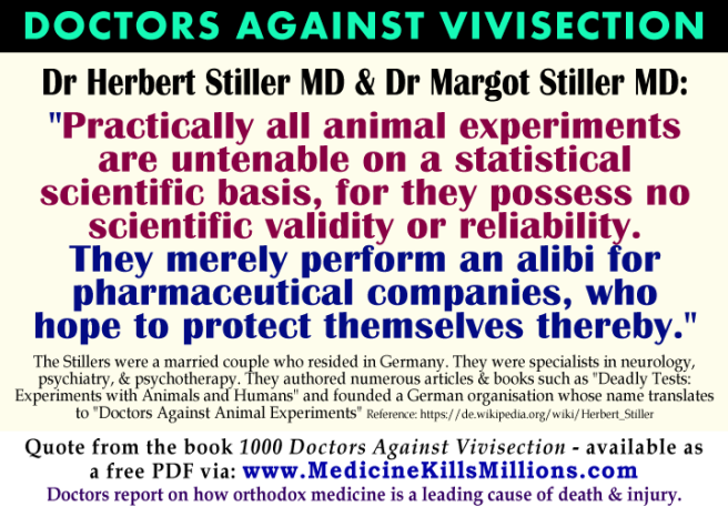 Dr Herbert Margot Stiller facts medical doctor doctors expose refute oppose opposed against cruel unscientific testing medicines cosmetics animal research tests vivisection experiments animals scientific fraud exposed scam lies wrong bad debate cons